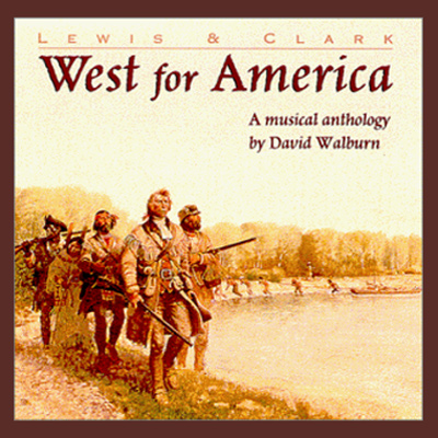 Lewis and Clark:West-For-America David Walburn